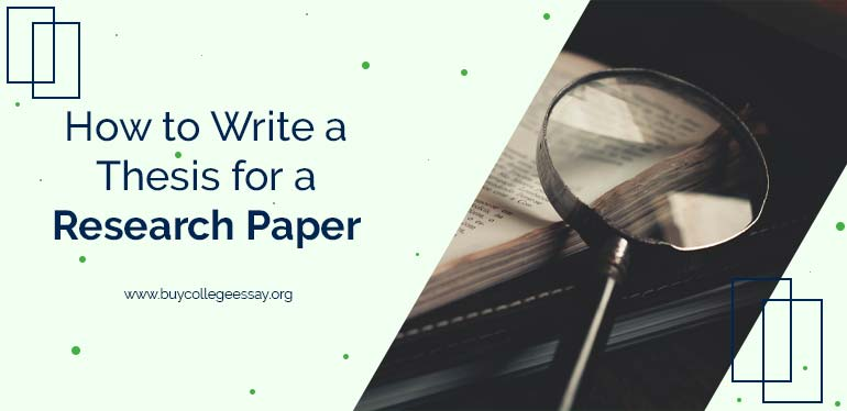 How To Write A Thesis for A Research Paper