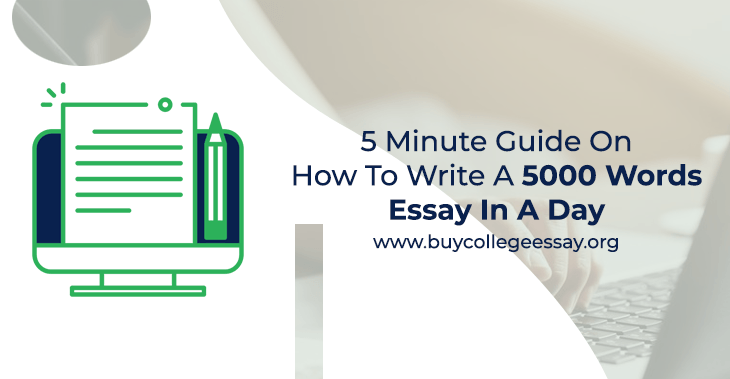 How To Write A 5000 Words Essay In A Day